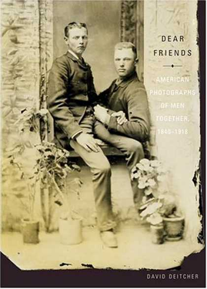 Books About Friendship - Dear Friends: American Photographs of Men Together 1840-1918