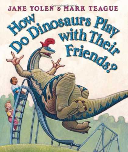 Books About Friendship - How Do Dinosaurs Play With Their Friends