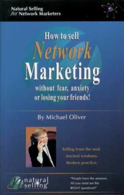 Books About Friendship - How to Sell Network Marketing Without Fear, Anxiety or Losing Your Friends! (Sel