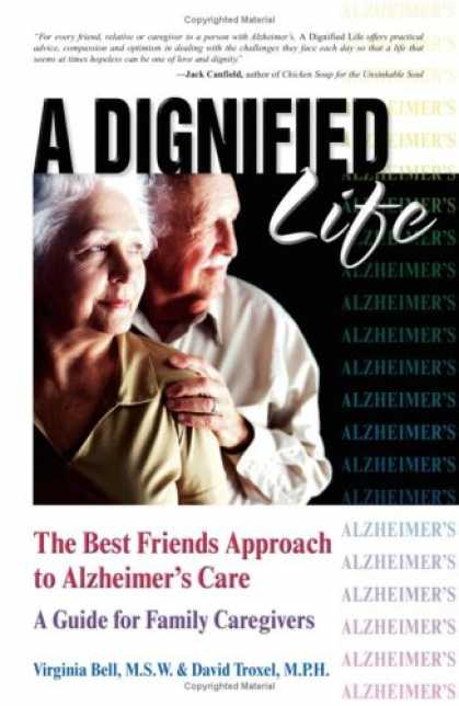 Books About Friendship - A Dignified Life: The Best Friends Approach to Alzheimer's Care, A Guide for Fam