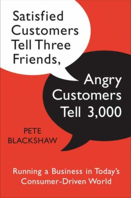 Books About Friendship - Satisfied Customers Tell Three Friends, Angry Customers Tell 3,000: Running a Bu