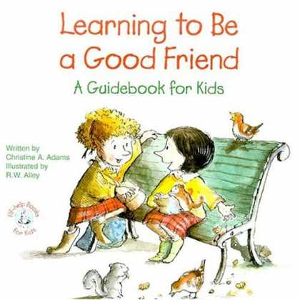 Books About Friendship - Learning to Be a Good Friend: A Guidebook for Kids (Elf-Help Books for Kids)