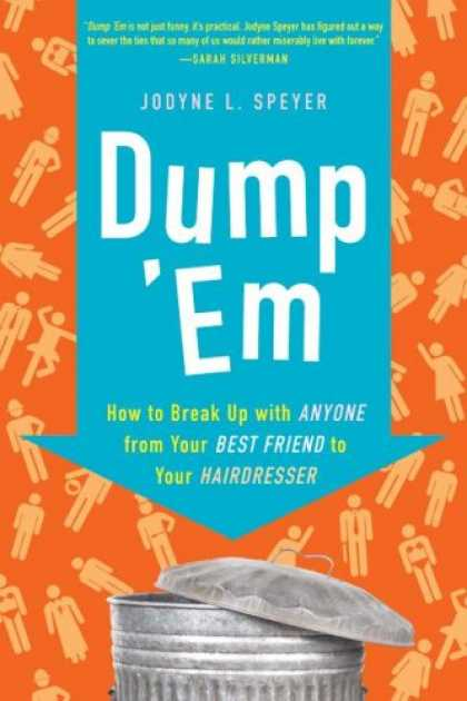 Books About Friendship - Dump 'Em: How to Break Up with Anyone from Your Best Friend to Your Hairdresser