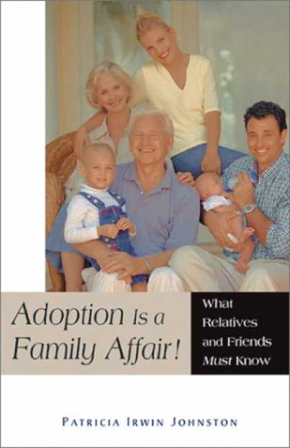 Books About Friendship - Adoption Is a Family Affair!: What Relatives and Friends Must Know