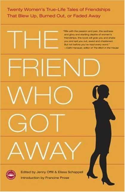 Books About Friendship - The Friend Who Got Away: Twenty Women's True Life Tales of Friendships that Blew