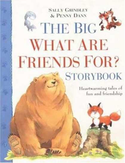 Books About Friendship - The Big What are Friends For? Storybook