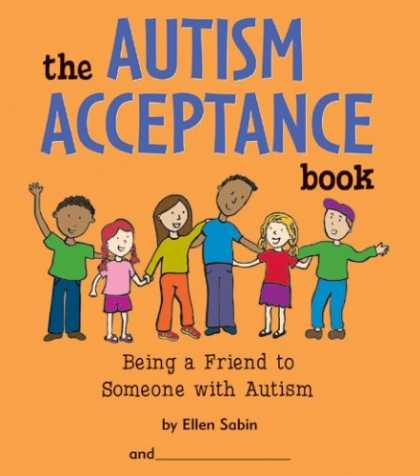 Books About Friendship - The Autism Acceptance Book: Being a Friend to Someone With Autism