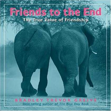 Books About Friendship - Friends to the End: The True Value of Friendship