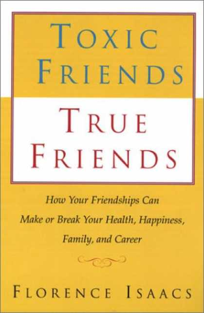 Books About Friendship - Toxic Friends True Friends: How Your Friendships Can Make or Break Your Health,