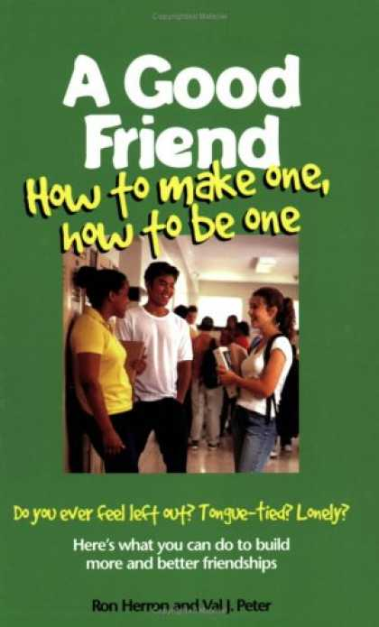 Books About Friendship - A Good Friend: How to Make One, How to Be One (Boys Town Teens and Relationships
