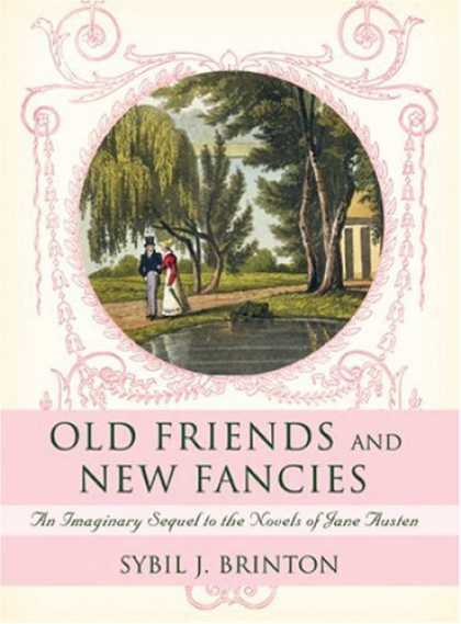Books About Friendship - Old Friends and New Fancies: An Imaginary Sequel to the Novels of Jane Austen