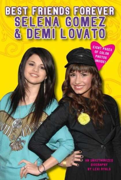 Books About Friendship - Best Friends Forever: Selena Gomez & Demi Lovato: An Unauthorized Biography