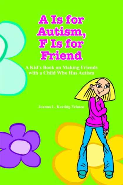 Books About Friendship - A Is for Autism F Is for Friend: A Kid's Book for Making Friends with a Child Wh