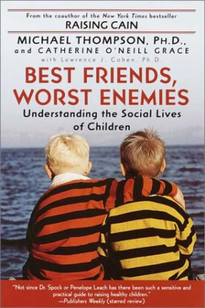 Books About Friendship - Best Friends, Worst Enemies: Understanding the Social Lives of Children