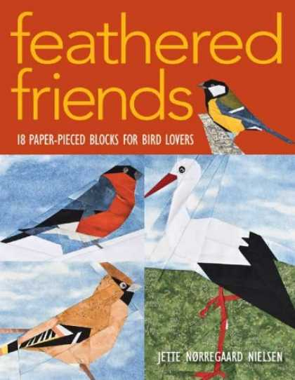 Books About Friendship - Feathered Friends: 18 Paper-Pieced Blocks for Bird Lovers