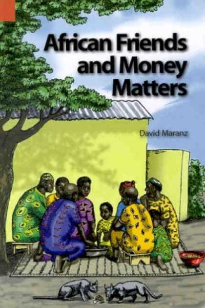 Books About Friendship - African Friends and Money Matters: Observations from Africa (Publications in Eth