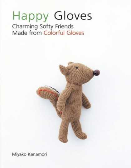 Books About Friendship - Happy Gloves: Charming Softy Friends Made from Colorful Gloves