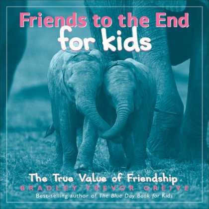 Books About Friendship - Friends to the End for Kids: The True Value of Friendship