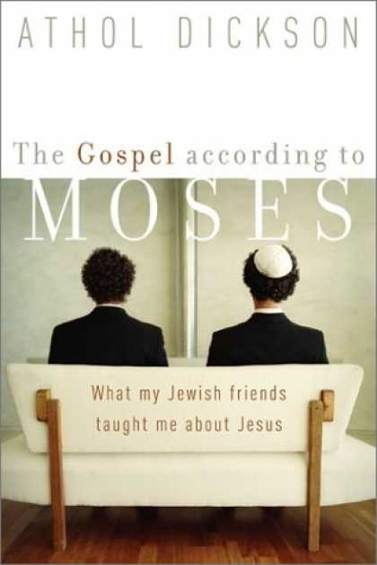 Books About Friendship - Gospel according to Moses, The: What My Jewish Friends Taught Me about Jesus