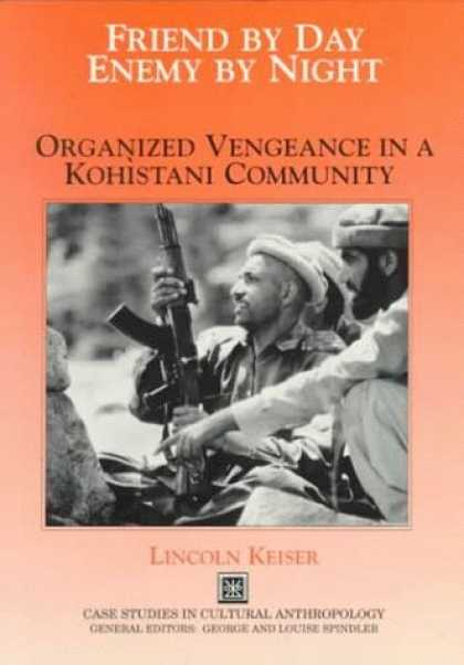 Books About Friendship - Friend by Day, Enemy by Night: Organized Vengeance in a Kohistani Community (Cas