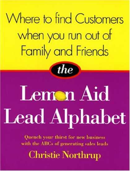 Books About Friendship - Where to Find Customers When You Run Out of Family and Friends: The Lemon Aid Le