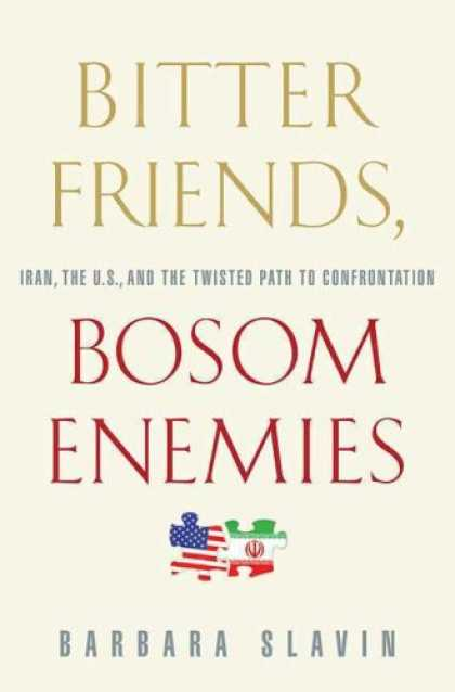 Books About Friendship - Bitter Friends, Bosom Enemies: Iran, the U.S., and the Twisted Path to Confronta
