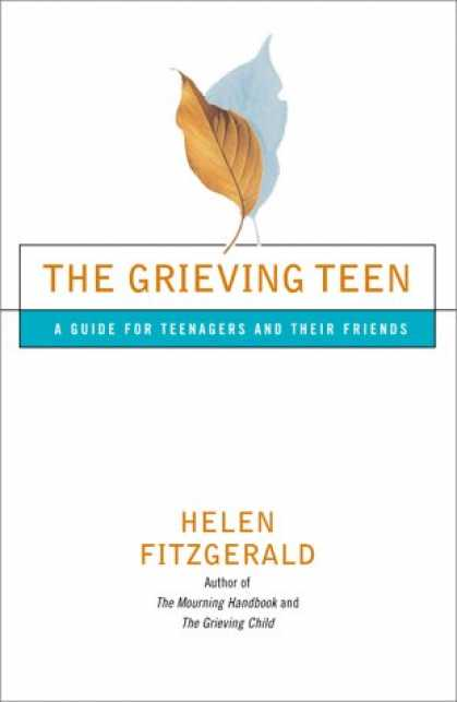 Books About Friendship - The Grieving Teen: A Guide for Teenagers and Their Friends