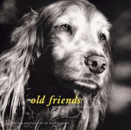 Books About Friendship - Old Friends: Great Dogs on the Good Life