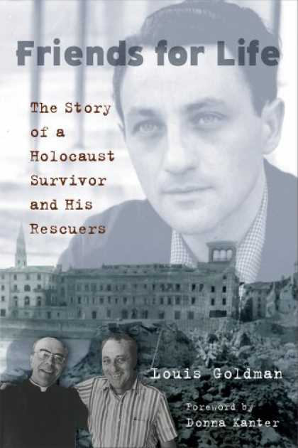 Books About Friendship - Friends for Life: The Story of a Holocaust Survivor and His Rescuers