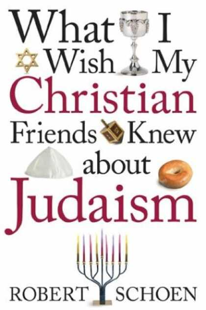 Books About Friendship - What I Wish My Christian Friends Knew about Judaism
