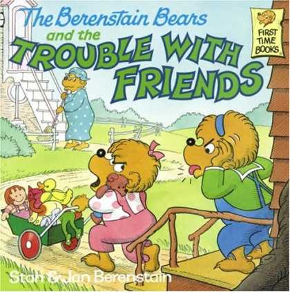 Books About Friendship - The Berenstain Bears and the Trouble with Friends (First Time Books(R))