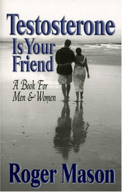 Books About Friendship - Testosterone Is Your Friend: A Book for Both Men & Women