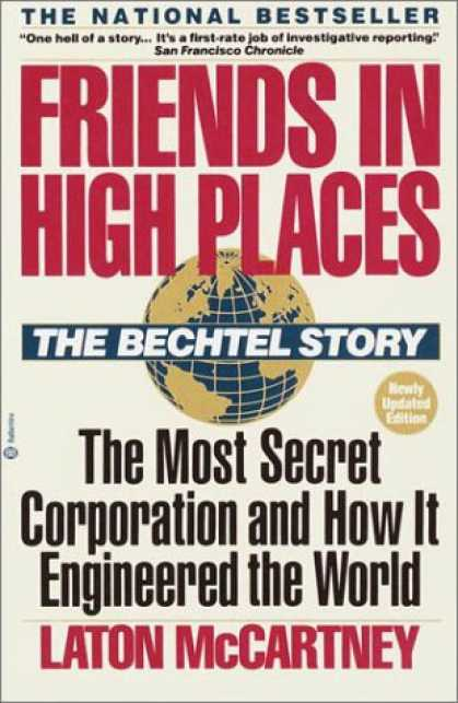 Books About Friendship - Friends In High Places: The Bechtel Story : The Most Secret Corporation and How