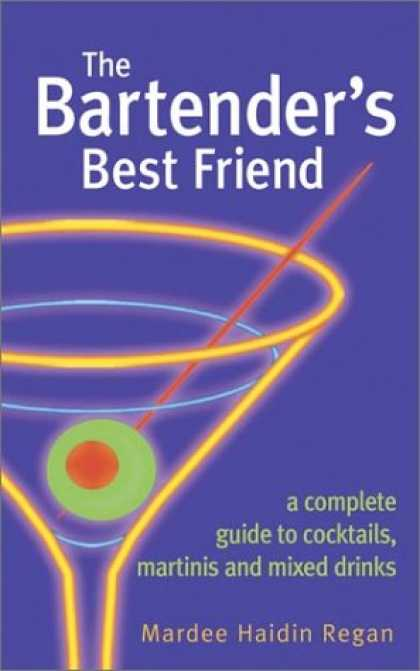 Books About Friendship - The Bartender's Best Friend: A Complete Guide to Cocktails, Martinis, and Mixed