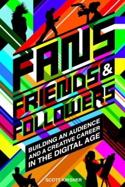 Books About Friendship - Fans, Friends And Followers: Building An Audience And A Creative Career In The D