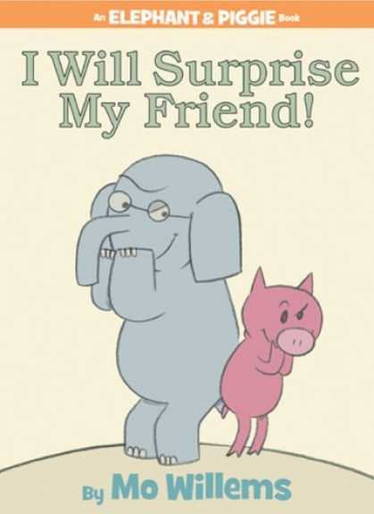 Books About Friendship - I Will Surprise My Friend! (An Elephant and Piggie Book)