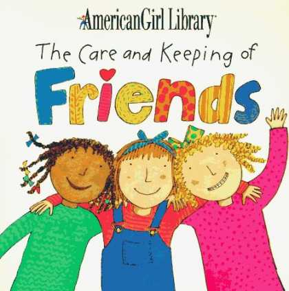 Books About Friendship - The Care and Keeping of Friends (American Girl Library (Middleton, Wis.).)