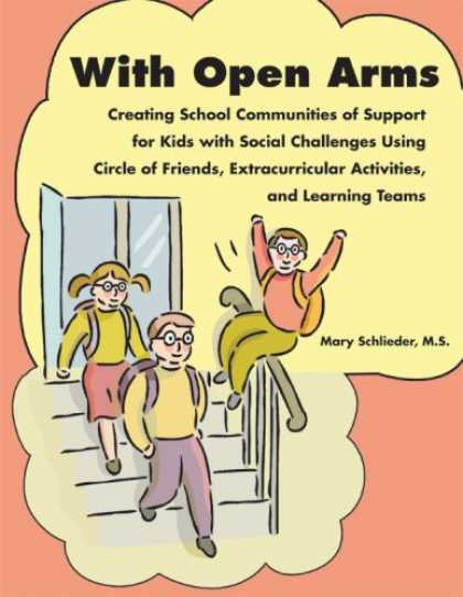 Books About Friendship - With Open Arms: Creating School Communities of Support for Kids with Social Chal