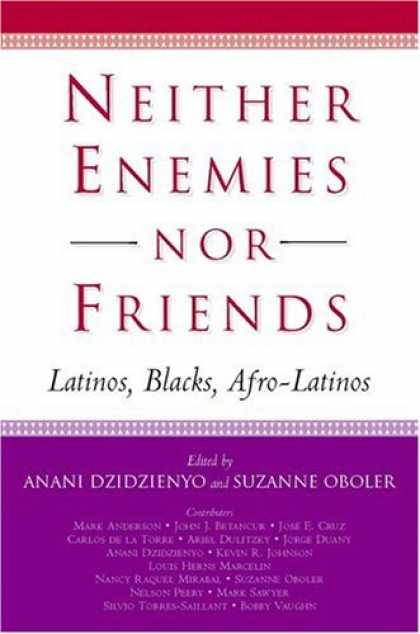 Books About Friendship - Neither Enemies nor Friends: Latinos, Blacks, Afro-Latinos