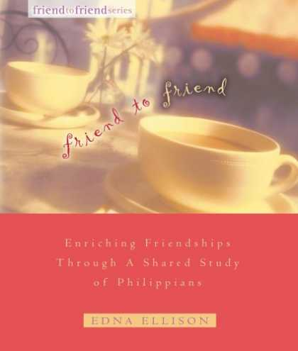 Books About Friendship - Friend to Friend: Enriching Friendships Through a Shared Study of Philippians