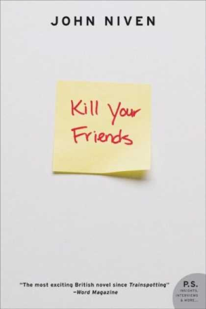 Books About Friendship - Kill Your Friends: A Novel (P.S.)
