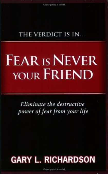 Books About Friendship - Fear Is Never Your Friend: Eliminate the Destructive Power of Fear from Your Lif