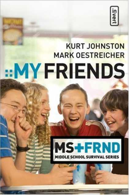 Books About Friendship - My Friends (invert / Middle School Survival Series)