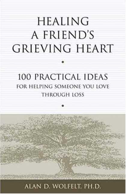 Books About Friendship - Healing a Friend's Grieving Heart: 100 Practical Ideas for Helping Someone You L