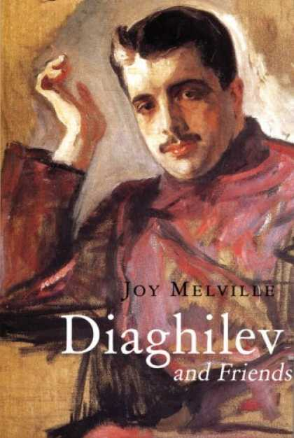 Books About Friendship - Diaghilev: and his Friends