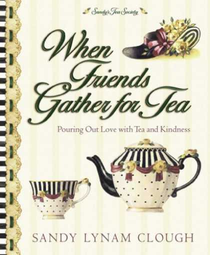 Books About Friendship - When Friends Gather for Tea: Pouring Out Love with Tea and Kindness (Sandy's Tea