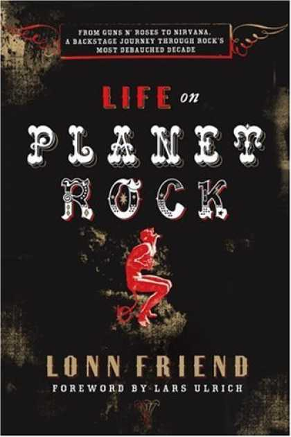 Books About Friendship - Life on Planet Rock: From Guns N' Roses to Nirvana, a Backstage Journey through