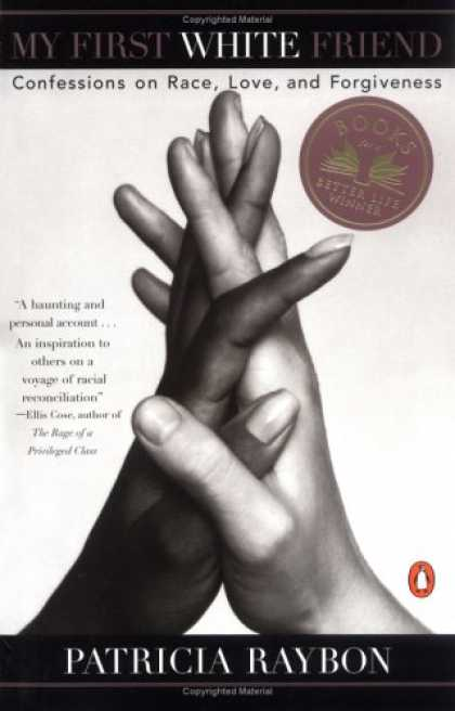 Books About Friendship - My First White Friend: Confessions on Race, Love and Forgiveness