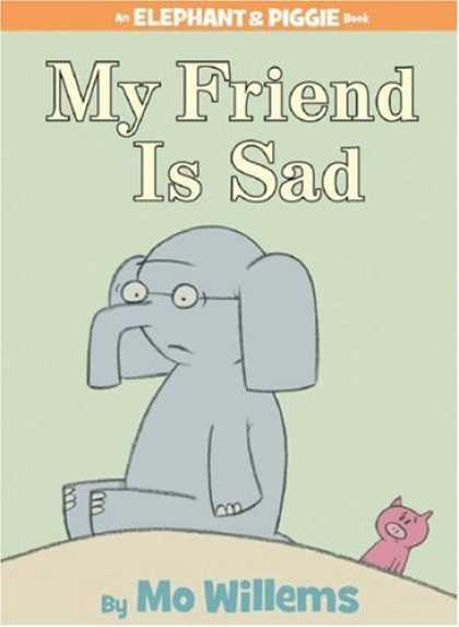 Books About Friendship - My Friend is Sad (An Elephant and Piggie Book)