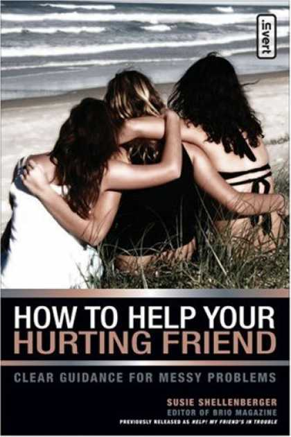 Books About Friendship - How to Help Your Hurting Friend: Clear Guidance for Messy Problems (invert)